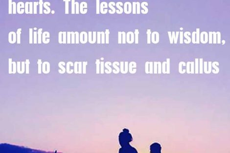 10 Wisdom Quotes That'll Inspire You To Look At Life In A Whole New Way